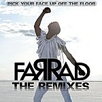 Far Rad Pick Your Face Up Off The Floor : The Remixes