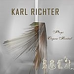 Karl Richter Richter Plays Bach Organ Recital (Digitally Remastered)