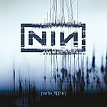 Nine Inch Nails With Teeth Tour Edition (International Version)
