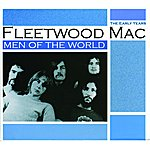 Fleetwood Mac Men Of The World - The Early Years