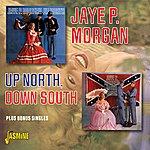 Jaye P. Morgan Up North, Down South