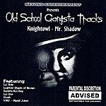 Mr. Shadow Old School Gangsta Tracks