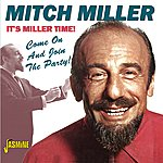 Mitch Miller It's Miller Time! - Come On And Join The Party