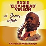 Eddie 'Cleanhead' Vinson A Groovy Affair