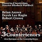 Brian Asawa 3 Countertenors, Live Baroque At The Concertgebouw