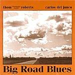 Carlos Del Junco Big Road Blues