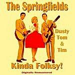 The Springfields Kinda Folksy! Remastered