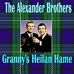 The Alexander Brothers Granny's Heilan Hame