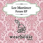Lee Mortimer Future Ep
