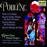 Robert Shaw Poulenc: Mass In G, Prayers Of St. Francis, Motets For Christmas & Lent