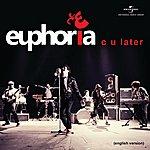 Euphoria C U Later (English)