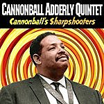 Cannonball Adderley Quintet Cannonball's Sharpshooters