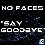 No Faces Say Goodbye