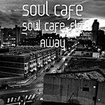 Soul Cafe Soul Cafe-Fly Away