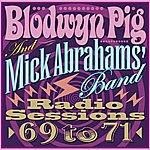 Blodwyn Pig Radio Sessions '69 To '71