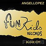 Angel Lopez Kliche City