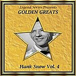 Hank Snow Legend Series Presents - Golden Greats - Hank Snow, Volume Four