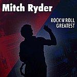 Mitch Ryder Rock'n'roll Greatest
