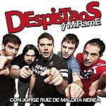 Despistaos Y Mirame (Con Jorge Ruiz De Maldita Nerea)