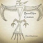 David Snyderman Brand New Creature