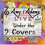 Amy Live Under The Covers