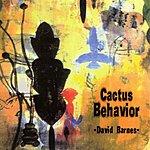 David Barnes Cactus Behavior