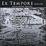 Alexander Bonus Ex Tempore 10.04.08