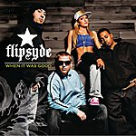 Flipsyde When It Was Good