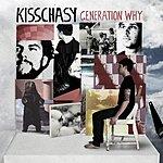 Kisschasy Generation Why