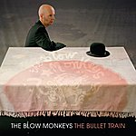 The Blow Monkeys The Bullet Train
