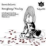 Dennis DeSantis Xenoglossy / You Say
