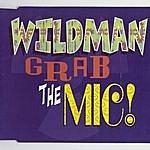 Wildman Grab The Mic