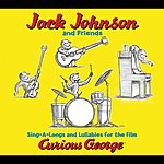 Jack Johnson Sing-A-Longs & Lullabies For The Film Curious George
