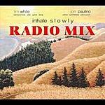 Tim White Inhale Slowly (Radio Mix)