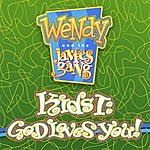 Wendy Kids I: God Loves You