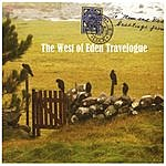 West Of Eden The West Of Eden Travelogue