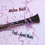 Mike Bell Feel-Good Music