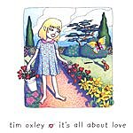 Tim Oxley It's All About Love