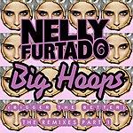 Nelly Furtado Big Hoops (Bigger The Better) (The Remixes Part 1)