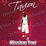 Tavion Kissing You