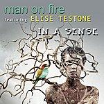 Man On Fire In A Sense (Feat. Elise Testone)