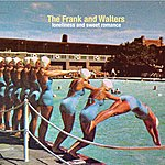 The Frank & Walters Loneliness And Sweet Romance
