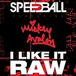 Mickey Avalon I Like It Raw
