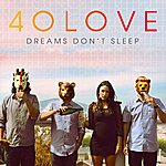 40 Love Dreams Don't Sleep