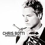 Chris Botti Chris Botti: Impressions