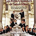 Les Petits Chanteurs De Saint-Marc Les Plus Belles Chorales D'enfants : Maîtrise De La Basilique De Notre-Dame De Fourvière