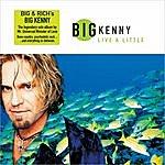Big Kenny Live A Little