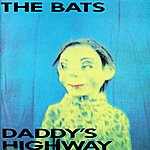 The Bats Daddy's Highway