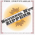 Squirrel Nut Zippers The Inevitable Squirrel Nut Zippers