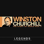 Winston Churchill Legends - Winston Churchill, The Story Of World War II